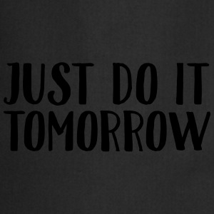 Just Do It Tomorrow T-shirts - Forklæde