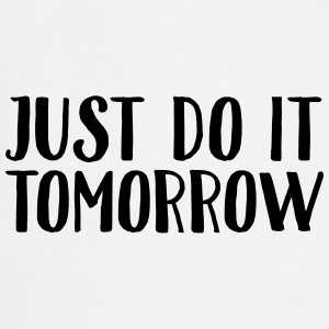 Just Do It Tomorrow Magliette - Grembiule da cucina