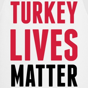 TURKEY LIVES MATTER T-Shirts - Cooking Apron