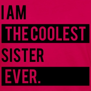 I Am The Coolest Sister Ever T-Shirts - Women's Premium Longsleeve Shirt