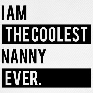 I Am the Coolest Nanny Ever T-Shirts - Baseball Cap