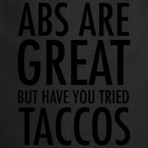 Abs Are Great But Have You Tried Taccos Tee shirts - Tablier de cuisine