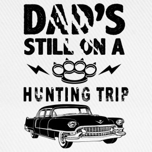 Dad's Still On A Hunting Trip T-Shirts - Baseball Cap