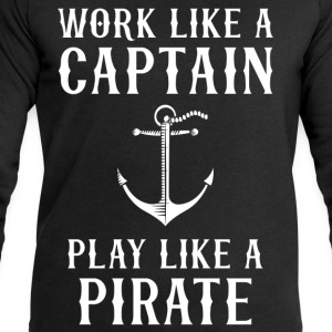 Work Like A Captain Play Like A Pirate T-Shirts - Men's Sweatshirt by Stanley & Stella