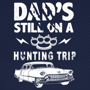 Dads Still On A Hunting Trip T-Shirts - Baseball Cap
