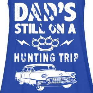 Dads Still On A Hunting Trip T-Shirts - Women's Tank Top by Bella