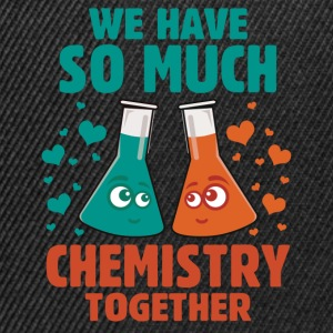 We Have So Much Chemistry Together T-Shirts - Snapback Cap