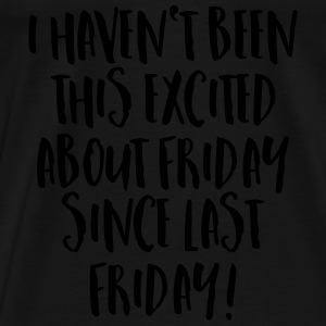 Friday excitement  Sweatshirts - Herre premium T-shirt