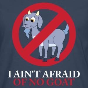 I Ain't Afraid Of No Goat T-Shirts - Men's Premium Longsleeve Shirt