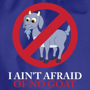 I Ain't Afraid Of No Goat T-Shirts - Drawstring Bag