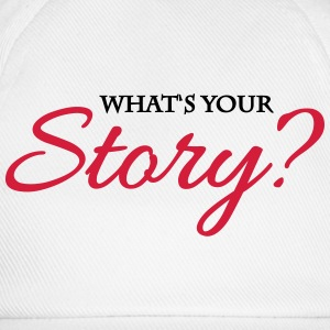 What's your story? T-Shirts - Baseball Cap