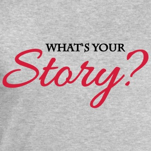 What's your story? T-Shirts - Men's Sweatshirt by Stanley & Stella