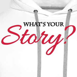 What's your story? T-shirts - Premiumluvtröja herr