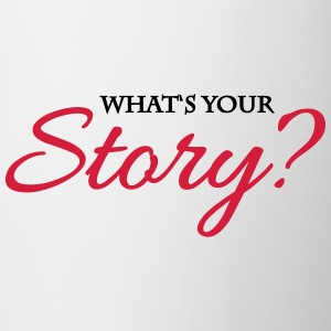 What's your story? Tee shirts - Tasse