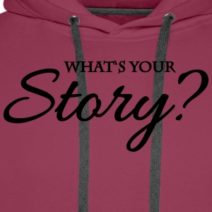 What's your story? T-Shirts - Men's Premium Hoodie