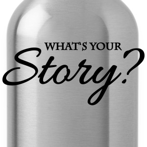 What's your story? T-shirts - Vattenflaska