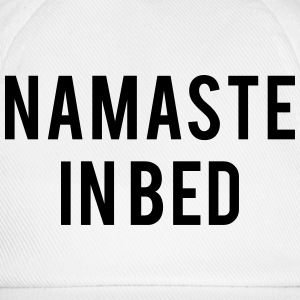 Namaste in bed T-Shirts - Baseball Cap