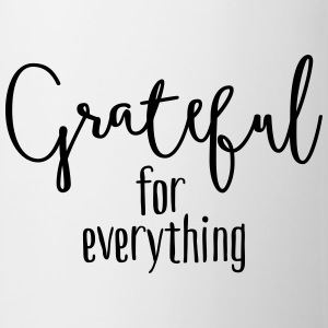 Grateful for everything Tops - Taza