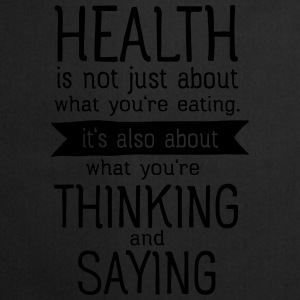 Health is also thinking and talking Tee shirts - Tablier de cuisine