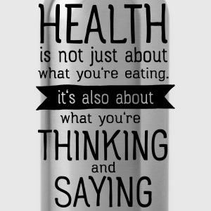 Health is also thinking and talking Topper - Drikkeflaske
