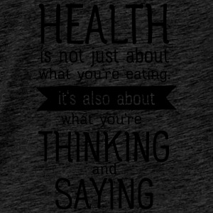 Health is also thinking and talking Toppar - Premium-T-shirt herr