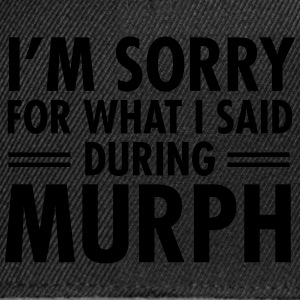 I'm Sorry For What I Said During Murph Topy - Czapka typu snapback