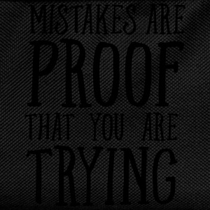 Mistakes Are Proof That You Are Trying Tee shirts - Sac à dos Enfant