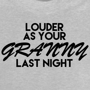 Louder as you GRANNY last light Langarmshirts - Baby T-Shirt