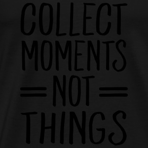Collect Moments Not Things Gensere - Premium T-skjorte for menn