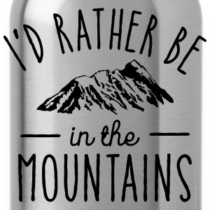 I'd Rather Be In The Mountains T-Shirts - Water Bottle