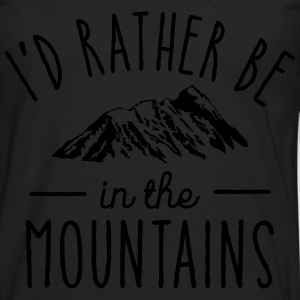 I'd Rather Be In The Mountains Sudaderas - Camiseta de manga larga premium hombre