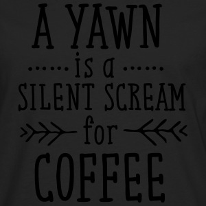 A Yawn Is A Silent Scream For Coffee T-Shirts - Men's Premium Longsleeve Shirt