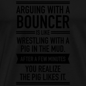 Arguing With A Bouncer... Sweatshirts - Herre premium T-shirt