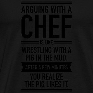 Arguing With A Chef... Sweatshirts - Herre premium T-shirt