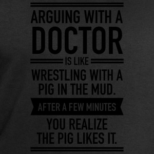 Arguing With A Doctor... T-Shirts - Men's Sweatshirt by Stanley & Stella