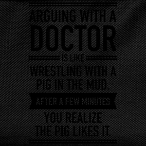 Arguing With A Doctor... T-Shirts - Kids' Backpack