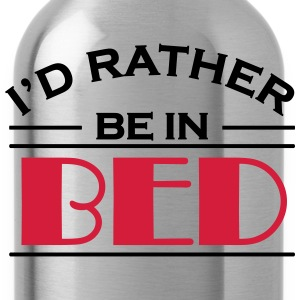 I'd rather be in bed T-Shirts - Water Bottle