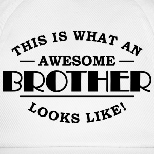 This is what an awesome brother looks like T-Shirts - Baseballkappe