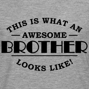 This is what an awesome brother looks like T-Shirts - Männer Premium Langarmshirt