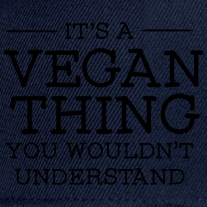 It's A Vegan Thing - You Wouldn't Understand T-Shirts - Snapback Cap