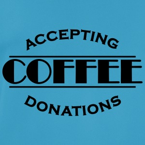 Accepting coffee donations Sports wear - Men's Breathable T-Shirt