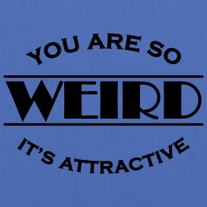 You are so weird - It's attractive Tee shirts - Tote Bag