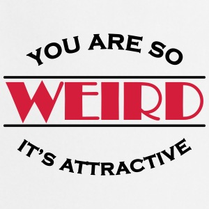 You are so weird - It's attractive T-paidat - Esiliina