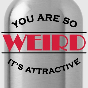 You are so weird - It's attractive T-shirts - Vattenflaska
