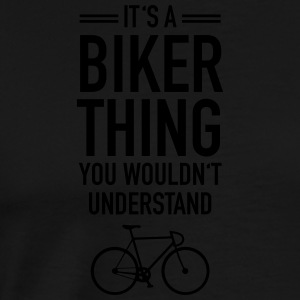 It's A Biker Thing - You Wouldn't Understand Sweaters - Mannen Premium T-shirt