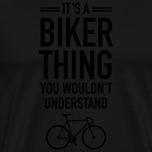It's A Biker Thing - You Wouldn't Understand Tröjor - Premium-T-shirt herr