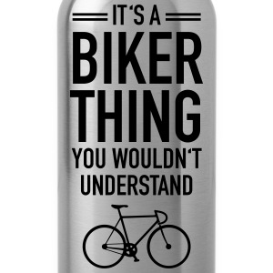 It's A Biker Thing - You Wouldn't Understand Felpe - Borraccia