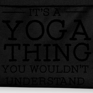 It's A Yoga Thing - You Wouldn't Understand Sudaderas - Mochila infantil