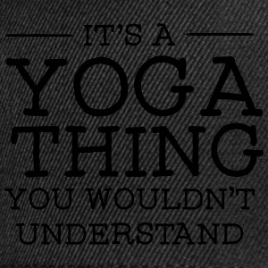 It's A Yoga Thing - You Wouldn't Understand Camisetas - Gorra Snapback