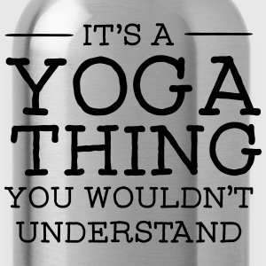 It's A Yoga Thing - You Wouldn't Understand Bluzy - Bidon